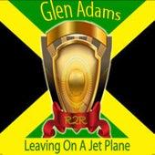 Leaving on a Jet Plane by Glen Adams