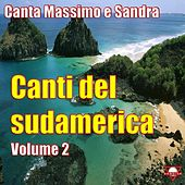 Play & Download Canti del Sudamerica, Vol. 2 by Various Artists | Napster
