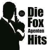 Play & Download Die Fox Agenten Hits by Various Artists | Napster