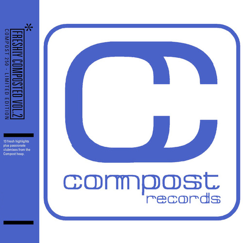 Freshly Composted 2 - Compost 250 by Various Artists