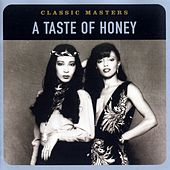 Play & Download Classic Masters by A Taste of Honey | Napster