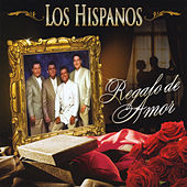 Play & Download Regalo de Amor by Los Hispanos | Napster