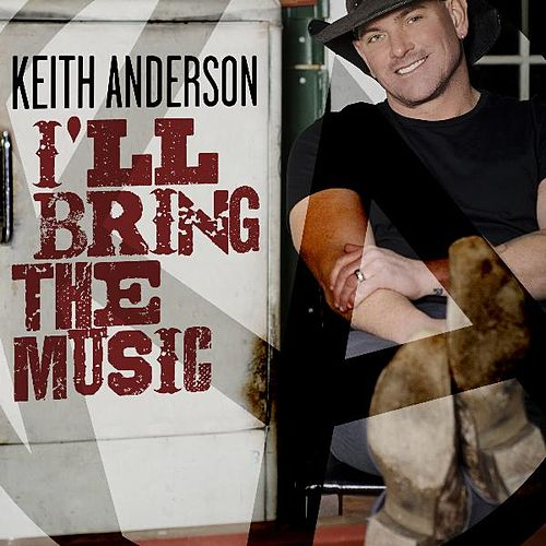 Play & Download I'll Bring the Music by Keith Anderson | Napster
