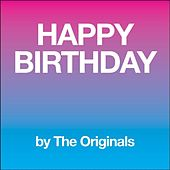 Play & Download Happy Birthday by The Originals | Napster