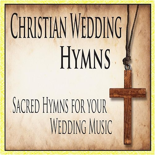 Christian Wedding Hymns Sacred For Your By Music
