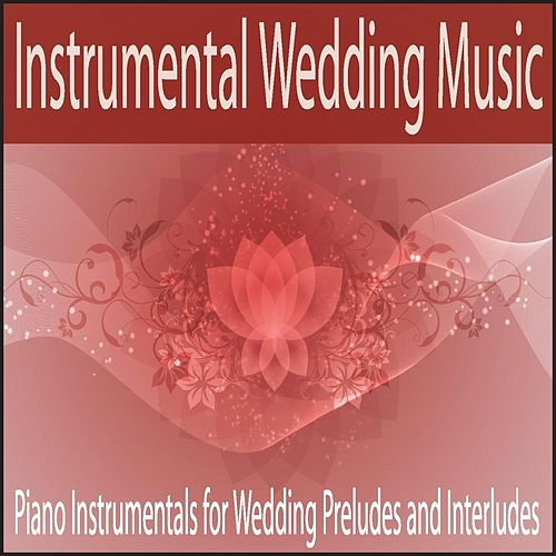 Instrumental Wedding Music Piano Instrumentals For Preludes And Interludes By Group