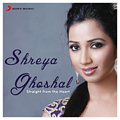 Shreya Ghoshal: Straight from the Heart by Various Artists