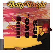 Living Love Lies by Betty Wright