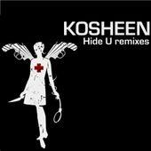 Hide U Remixes by Kosheen