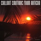 Play & Download Chillout Emotions from Antigua by Various Artists | Napster