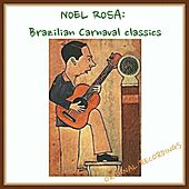 Play & Download Noel Rosa: Brazilian Carnaval Classics by Various Artists | Napster