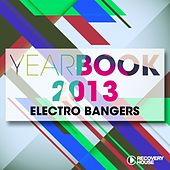 Yearbook 2013 - Electro Bangers by Various Artists