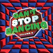 Can't Stop Dancing, Vol. 6 by Various Artists