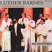 So Satisfied by Luther Barnes & the Red Budd Gospel Choir