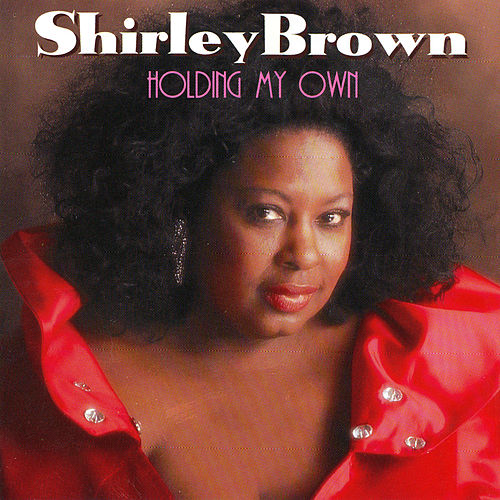 Play & Download Holding My Own by Shirley Brown | Napster