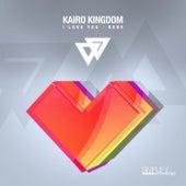 Play & Download I Love You / BeBe by Kairo Kingdom | Napster