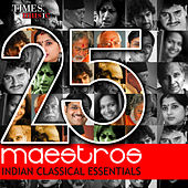 Play & Download 25 Maestros - Indian Classical Essentials by Various Artists | Napster