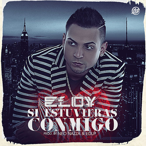 Play & Download Si Estuvieras Conmigo by Eloy | Napster