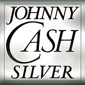 Play & Download Silver by Johnny Cash | Napster