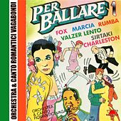 Play & Download Per ballare, Vol. 1 (Fox, Marcia, Rumba, Valzer Lento,  Sirtaki, Charleston) by Various Artists | Napster