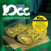 Clever Clogs (Live in Concert) by 10cc