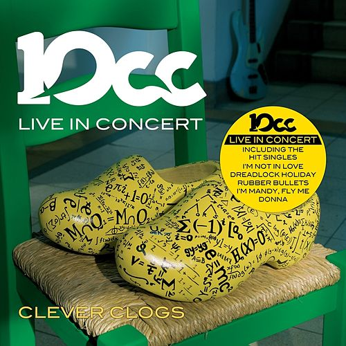 Play & Download Clever Clogs (Live in Concert) by 10cc | Napster