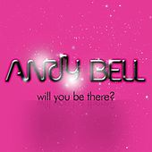 Will You Be There? by Andy Bell