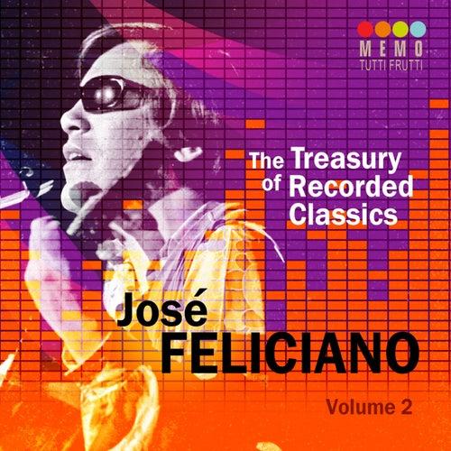 Play & Download The Treasury of Recorded Classics: José Feliciano, Vol. 2 by Jose Feliciano | Napster
