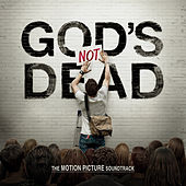 God's Not Dead The Motion Picture Soundtrack von Various Artists