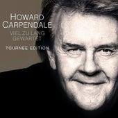 Viel zu lang gewartet (Tour Edition) von Howard Carpendale