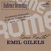 Play & Download Audience Recording: Emil Gilels Recital, Rome 1969 (Live) by Emil Gilels | Napster