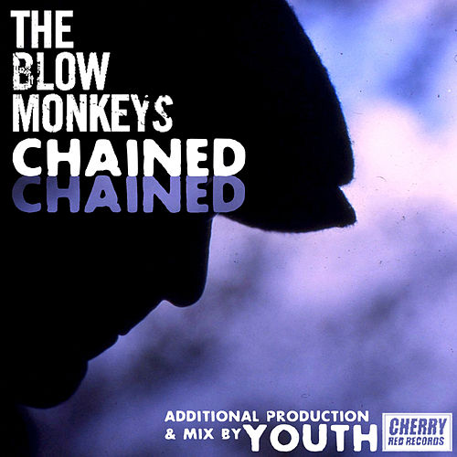 Play & Download Chained by The Blow Monkeys | Napster
