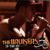 In the Pit: Live & Rare by The Bruisers