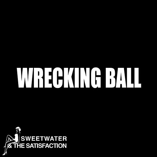 Play & Download Wrecking Ball by Sweetwater | Napster