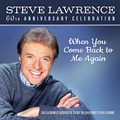 Play & Download When You Come Back To Me (Amazon Exclusive) by Steve Lawrence | Napster