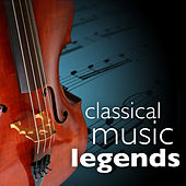 Classical Music Legends (Greatest Masterpieces for Easy Listening) von Various Artists