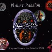 Play & Download Planet Passion by Ancient Future | Napster