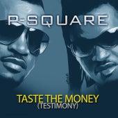 Taste the Money (Testimony) by P-Square