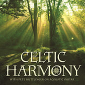 Play & Download Celtic Harmony by Pete Huttlinger | Napster