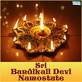 Sri Bandikali Devi Namostute by Various Artists