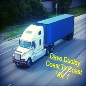 Play & Download Coast to Coast, Vol 1. by Dave Dudley | Napster
