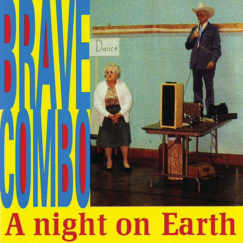 Play & Download A Night On Earth by Brave Combo | Napster