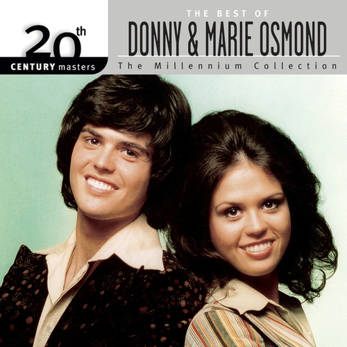 Play & Download 20th Century Masters: The Millennium Collection... by Donny & Marie Osmond | Napster
