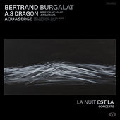 Play & Download La nuit est là - Concerts by Bertrand Burgalat | Napster