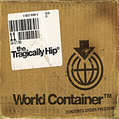 Play & Download World Container by The Tragically Hip | Napster