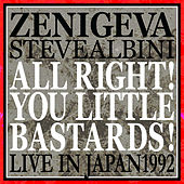 Play & Download All Right! You Little Bastards! (Live in Japan 1992) by Zeni Geva | Napster