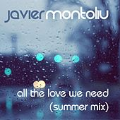 Play & Download All the Love We Need (Summer Mix) by Javier Montoliu | Napster