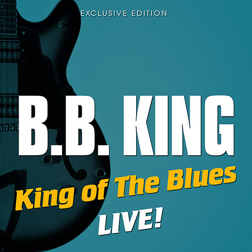 Play & Download King of The Blues - Live by B.B. King | Napster