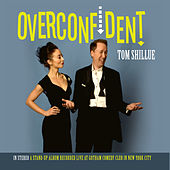 Play & Download Overconfident by Tom Shillue | Napster