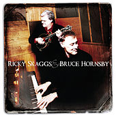 Play & Download Ricky Skaggs & Bruce Hornsby by Ricky Skaggs | Napster
